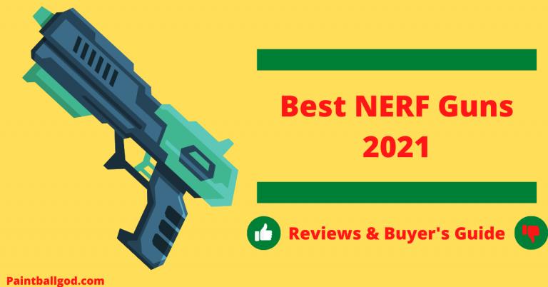 Best Nerf Guns 2021