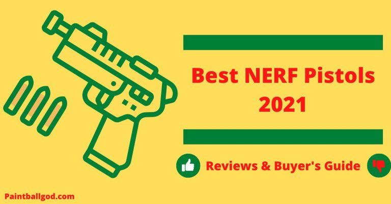 Best Nerf Pistols 2021 Reviews